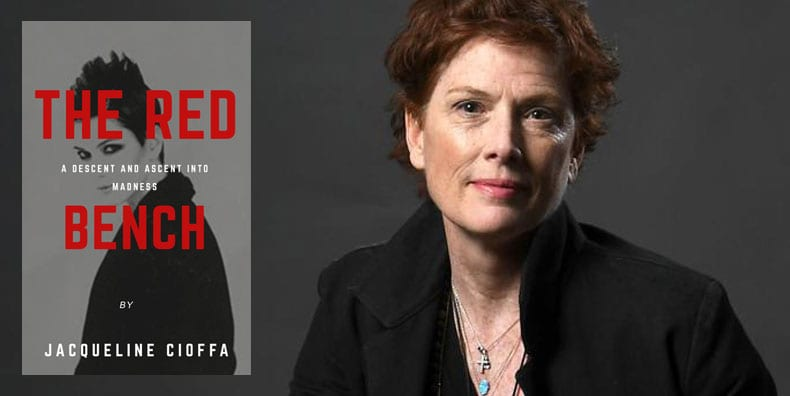 Jacqueline Cioffa interview bipolar disorder The Red Bench: A Descent and Ascent into Madness